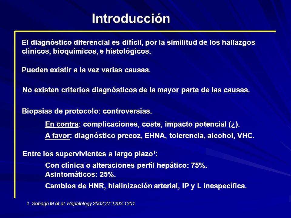 Introducción El diagnóstico diferencial es difícil, por la similitud de los hallazgos clínicos, bioquímicos, e histológicos. Pueden existir a la vez v