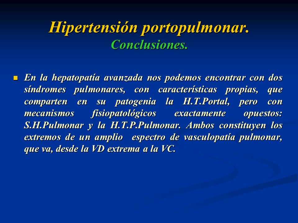 Hipertensión portopulmonar. Conclusiones. En la hepatopatía avanzada nos podemos encontrar con dos síndromes pulmonares, con características propias,
