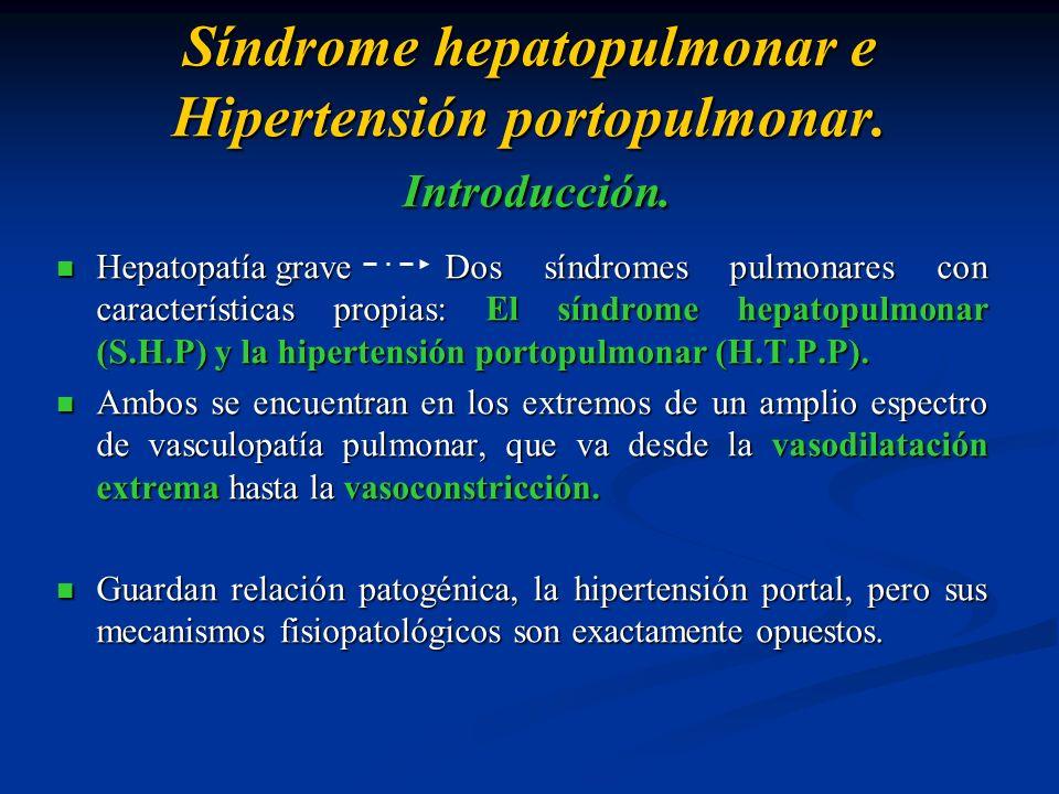 Hepatopatía grave Dos síndromes pulmonares con características propias: El síndrome hepatopulmonar (S.H.P) y la hipertensión portopulmonar (H.T.P.P).