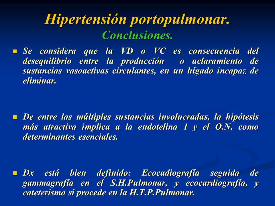 Hipertensión portopulmonar. Conclusiones. Se considera que la VD o VC es consecuencia del desequilibrio entre la producción o aclaramiento de sustanci