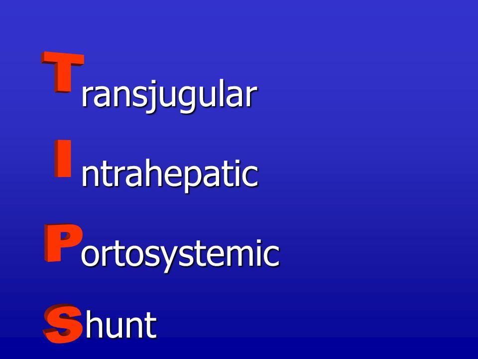 ransjugular ntrahepatic ortosystemic hunt