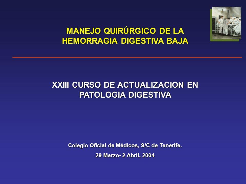 MANEJO QUIRÚRGICO DE LA HEMORRAGIA DIGESTIVA BAJA El 90% de las HDB son autolimitadas El 5% son episodios de HDB exanguinantes La mortalidad operatoria en urgencias 10-50%.