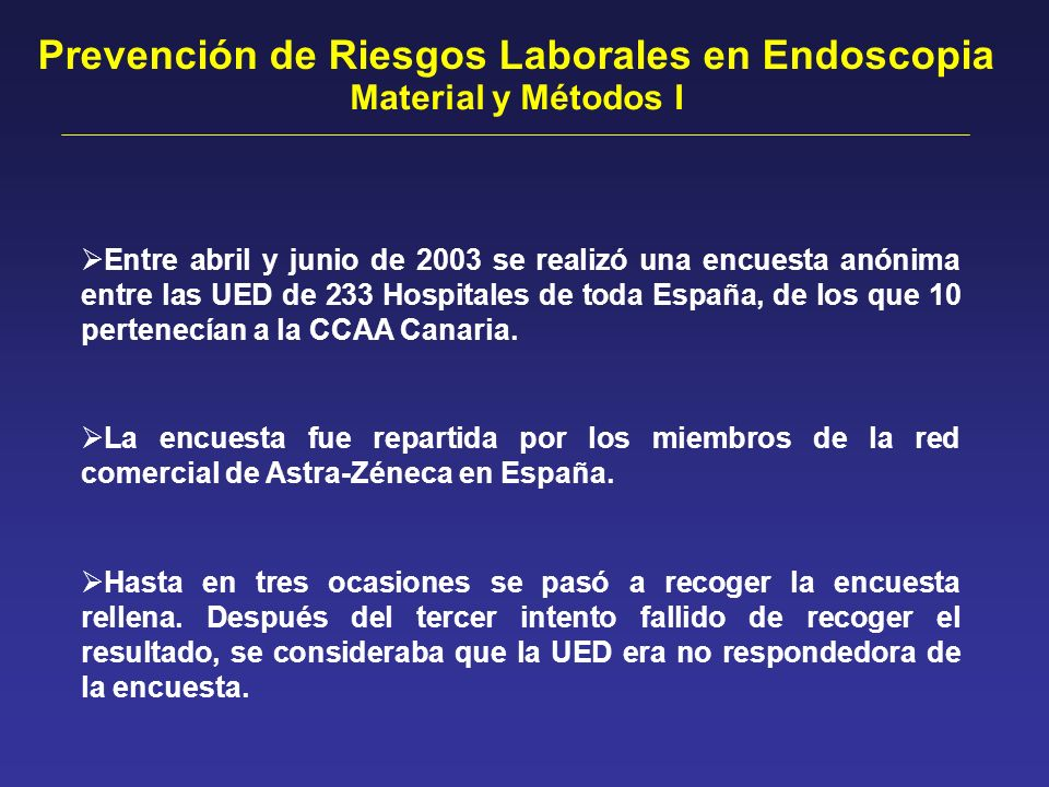 Entre abril y junio de 2003 se realizó una encuesta anónima entre las UED de 233 Hospitales de toda España, de los que 10 pertenecían a la CCAA Canari