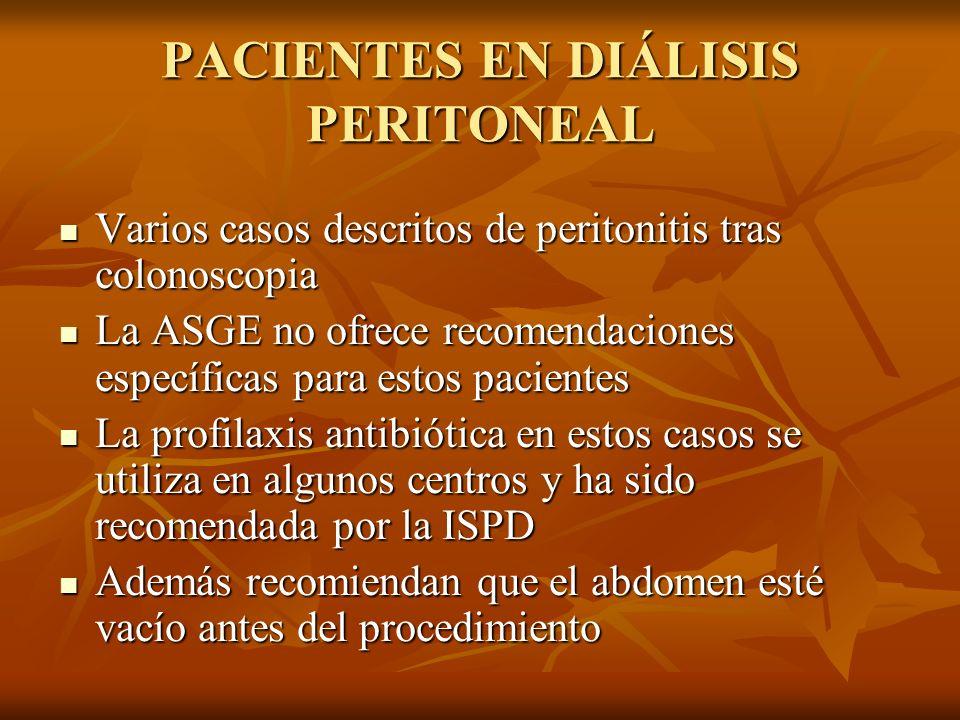 PACIENTES EN DIÁLISIS PERITONEAL Varios casos descritos de peritonitis tras colonoscopia Varios casos descritos de peritonitis tras colonoscopia La AS