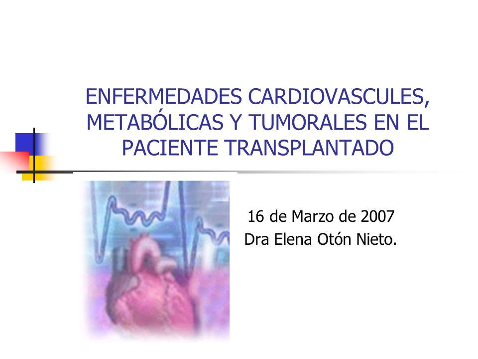 FACTORES DE RIESGO CV Edad Sexo masculino* Tabaco Hipertensión arterial* Diabetes mellitus* Inactividad física Obesidad Excesivo consumo de alcohol* LDL-C alta* HDL-C baja* Triglicéridos altos* *Mayor incidencia en pacientes transplantados