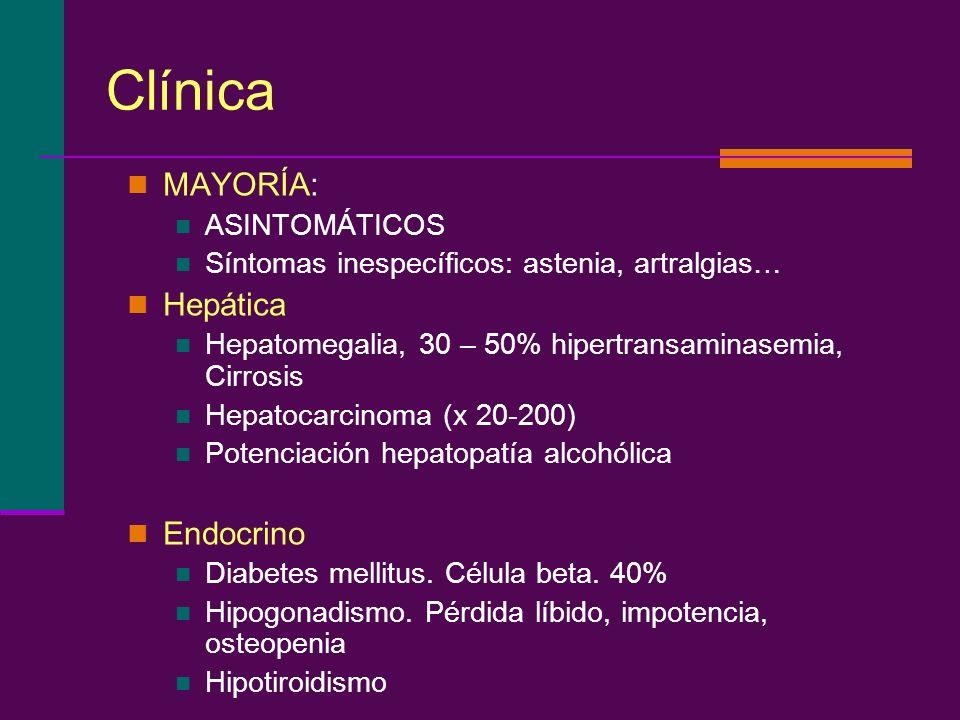 Clínica MAYORÍA: ASINTOMÁTICOS Síntomas inespecíficos: astenia, artralgias… Hepática Hepatomegalia, 30 – 50% hipertransaminasemia, Cirrosis Hepatocarc