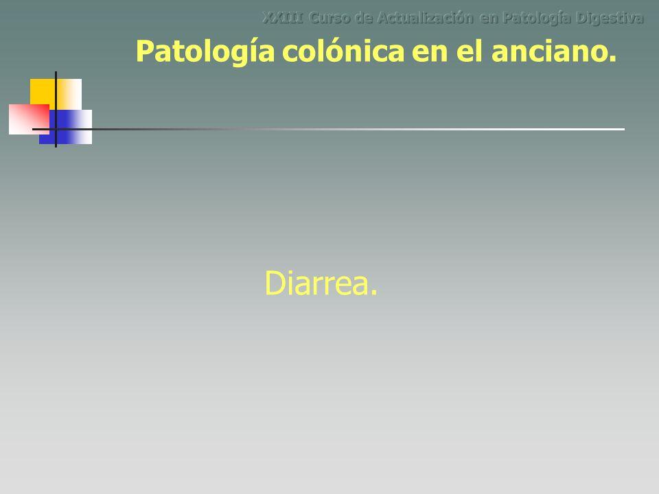 Diarrea. Patología colónica en el anciano.