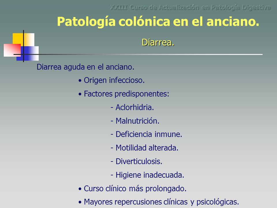 Diarrea aguda en el anciano. Origen infeccioso. - Diverticulosis. Curso clínico más prolongado. Mayores repercusiones clínicas y psicológicas. Factore