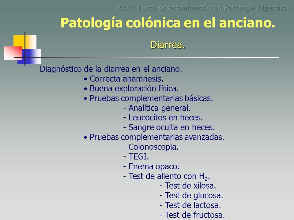 Diagnóstico de la diarrea en el anciano. Correcta anamnesis. - Analítica general. Buena exploración física. Pruebas complementarias básicas. - Leucoci