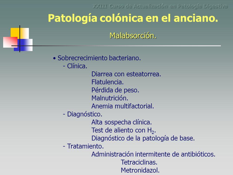 Sobrecrecimiento bacteriano. - Clínica. Diarrea con esteatorrea. Flatulencia. Pérdida de peso. Malnutrición. Anemia multifactorial. - Diagnóstico. Alt