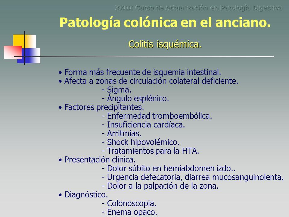 Forma más frecuente de isquemia intestinal. Afecta a zonas de circulación colateral deficiente. - Dolor súbito en hemiabdomen izdo.. - Ángulo esplénic