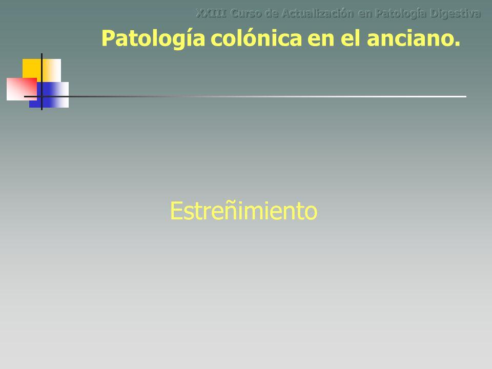 Estreñimiento Patología colónica en el anciano.