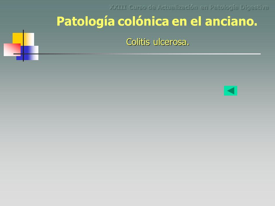 Colitis ulcerosa. Patología colónica en el anciano.