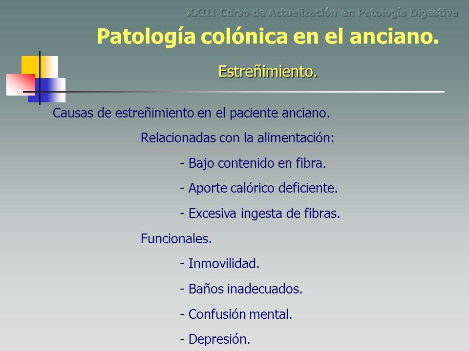 Causas de estreñimiento en el paciente anciano. Relacionadas con la alimentación: - Bajo contenido en fibra. - Aporte calórico deficiente. - Excesiva