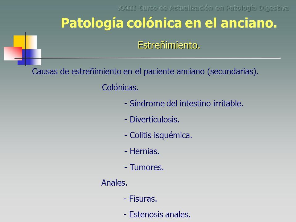 Causas de estreñimiento en el paciente anciano (secundarias). Colónicas. - Síndrome del intestino irritable. - Diverticulosis. - Colitis isquémica. -
