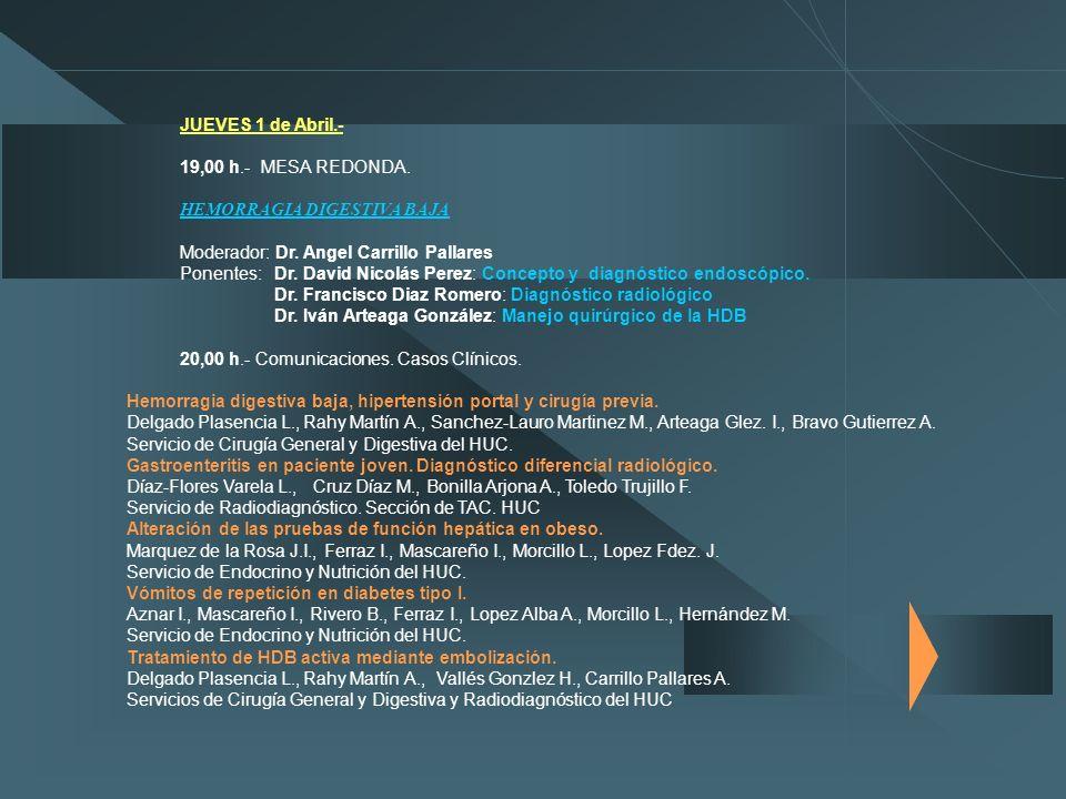 VIERNES 11 de Abril.- 19,00 h.- CONFERENCIA DE CLAUSURA: ASPECTOS NUTRICIONALES EN LAS ENFERMEDADES DIGESTIVAS Dra.