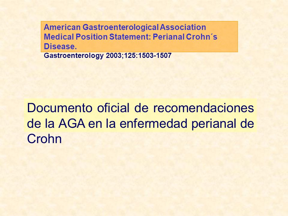 American Gastroenterological Association Medical Position Statement: Perianal Crohn´s Disease.
