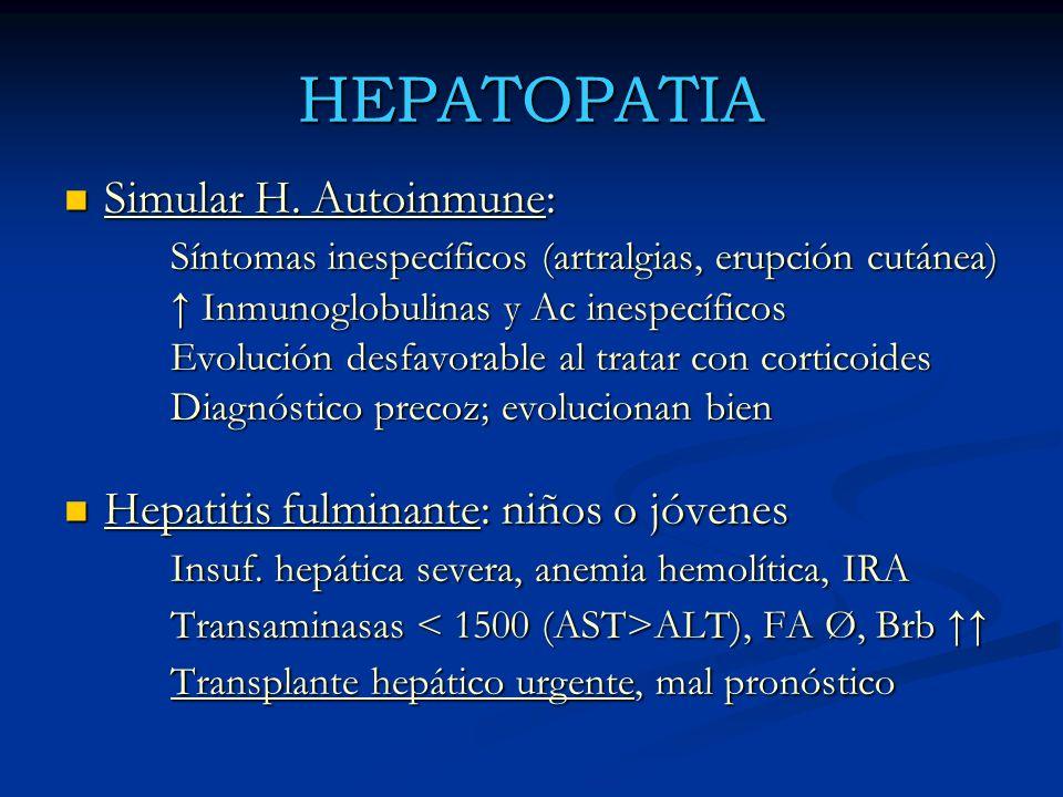 HEPATOPATIA Simular H. Autoinmune: Simular H. Autoinmune: Síntomas inespecíficos (artralgias, erupción cutánea) Inmunoglobulinas y Ac inespecíficos In