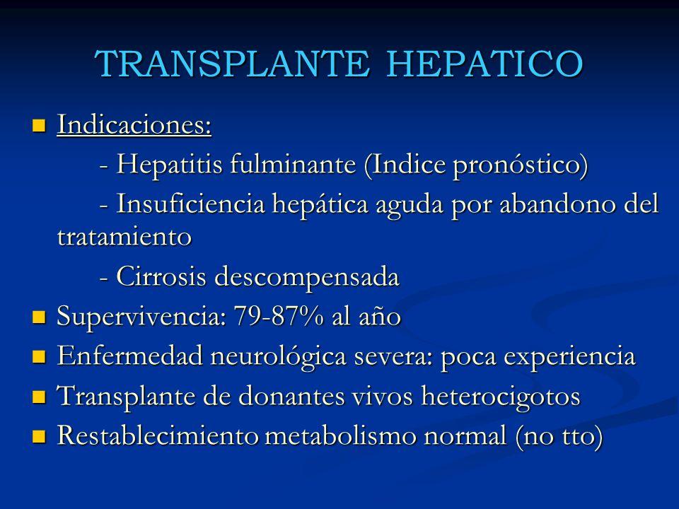 TRANSPLANTE HEPATICO Indicaciones: Indicaciones: - Hepatitis fulminante (Indice pronóstico) - Insuficiencia hepática aguda por abandono del tratamient