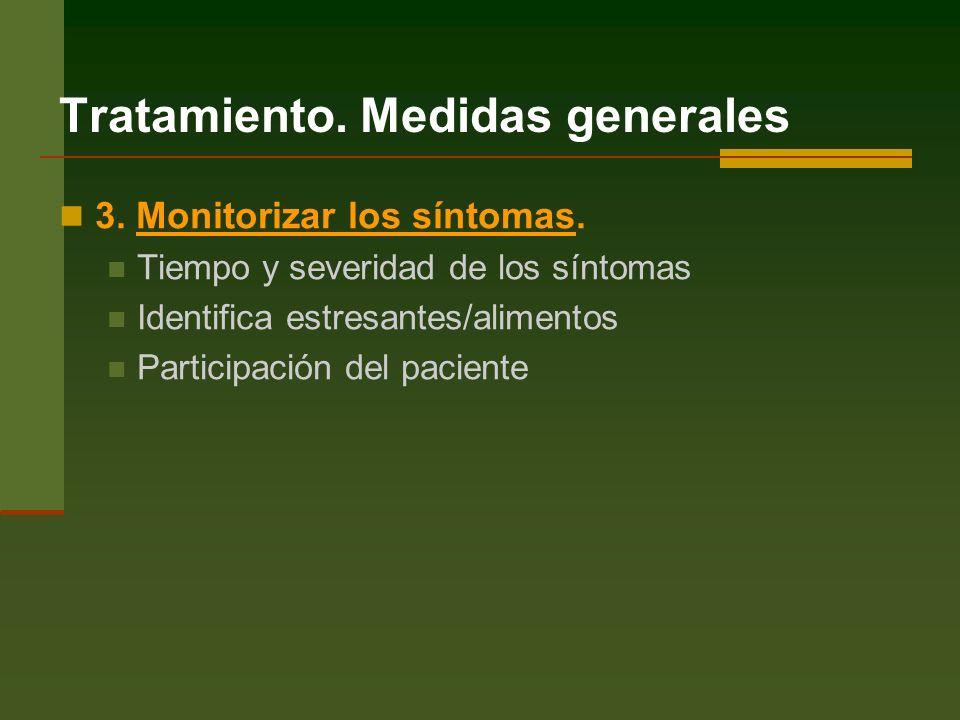 Tratamiento.Medidas generales 3. Monitorizar los síntomas.
