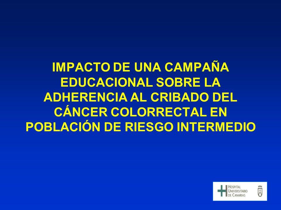 IMPACTO DE UNA CAMPAÑA EDUCACIONAL SOBRE LA ADHERENCIA AL CRIBADO DEL CÁNCER COLORRECTAL EN POBLACIÓN DE RIESGO INTERMEDIO