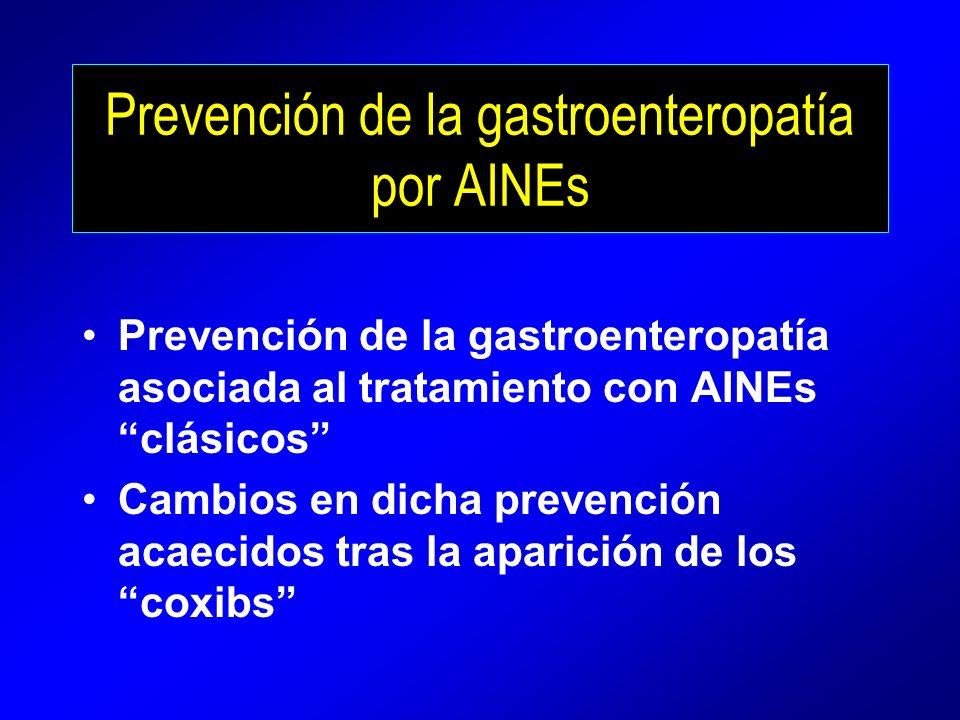 Prevención de la gastroenteropatía por AINEs Prevención de la gastroenteropatía asociada al tratamiento con AINEs clásicos Cambios en dicha prevención