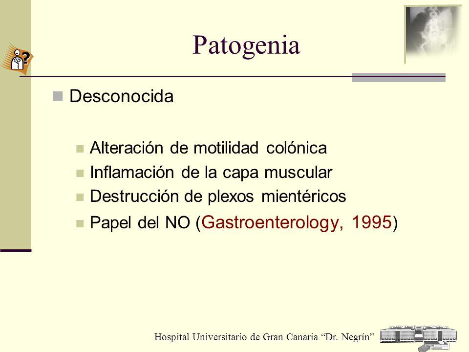 Hospital Universitario de Gran Canaria Dr. Negrín Patogenia Desconocida Alteración de motilidad colónica Inflamación de la capa muscular Destrucción d