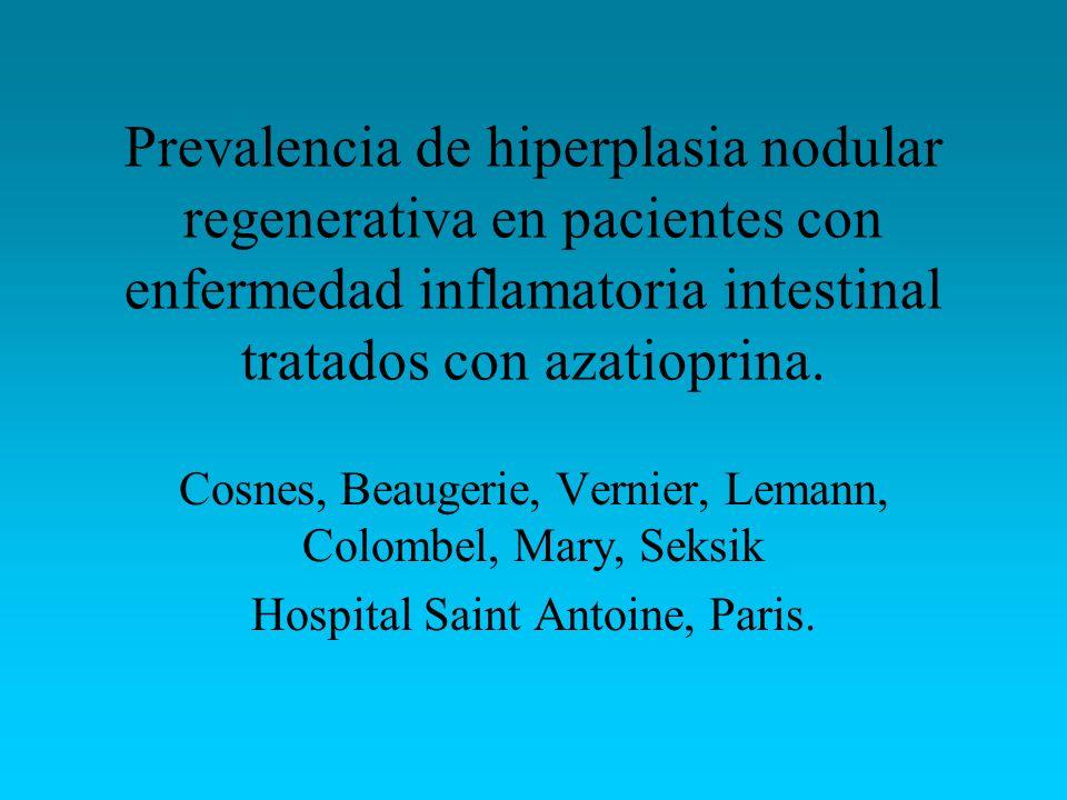 Prevalencia de hiperplasia nodular regenerativa en pacientes con enfermedad inflamatoria intestinal tratados con azatioprina. Cosnes, Beaugerie, Verni
