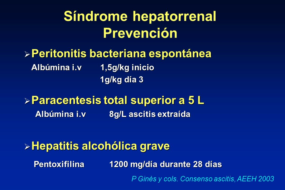 Peritonitis bacteriana espontánea Peritonitis bacteriana espontánea Albúmina i.v 1,5g/kg inicio 1g/kg día 3 Paracentesis total superior a 5 L Paracent