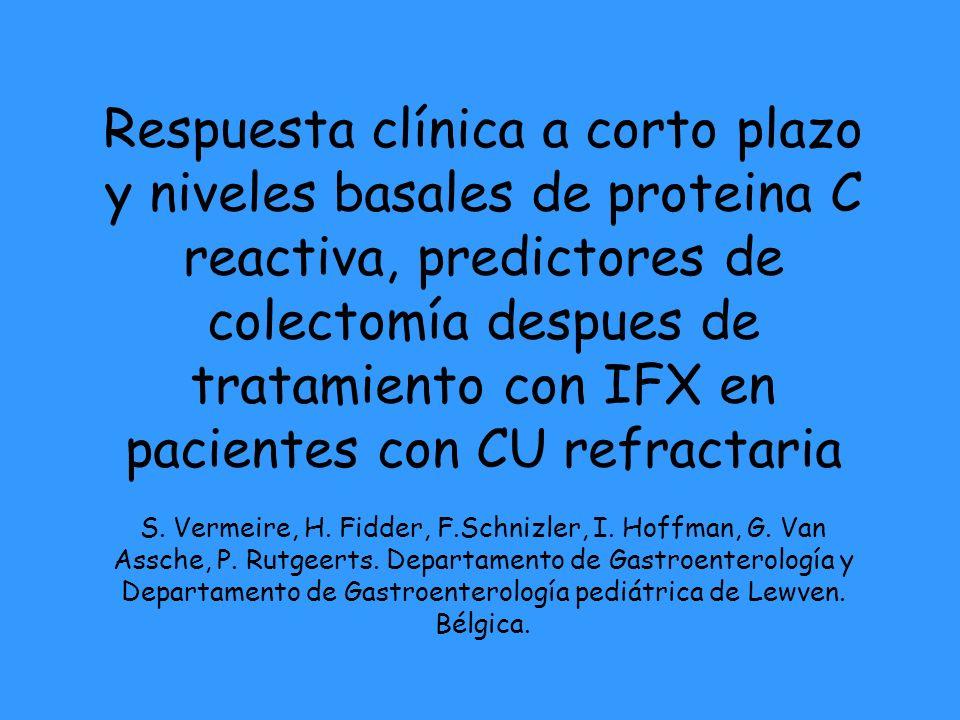 Respuesta clínica a corto plazo y niveles basales de proteina C reactiva, predictores de colectomía despues de tratamiento con IFX en pacientes con CU refractaria S.