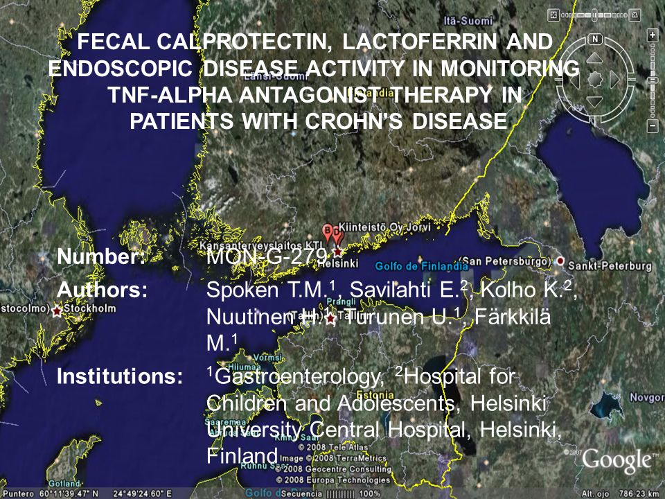 FECAL CALPROTECTIN, LACTOFERRIN AND ENDOSCOPIC DISEASE ACTIVITY IN MONITORING TNF-ALPHA ANTAGONIST THERAPY IN PATIENTS WITH CROHN S DISEASE Number:MON-G-279 Authors: Spoken T.M.