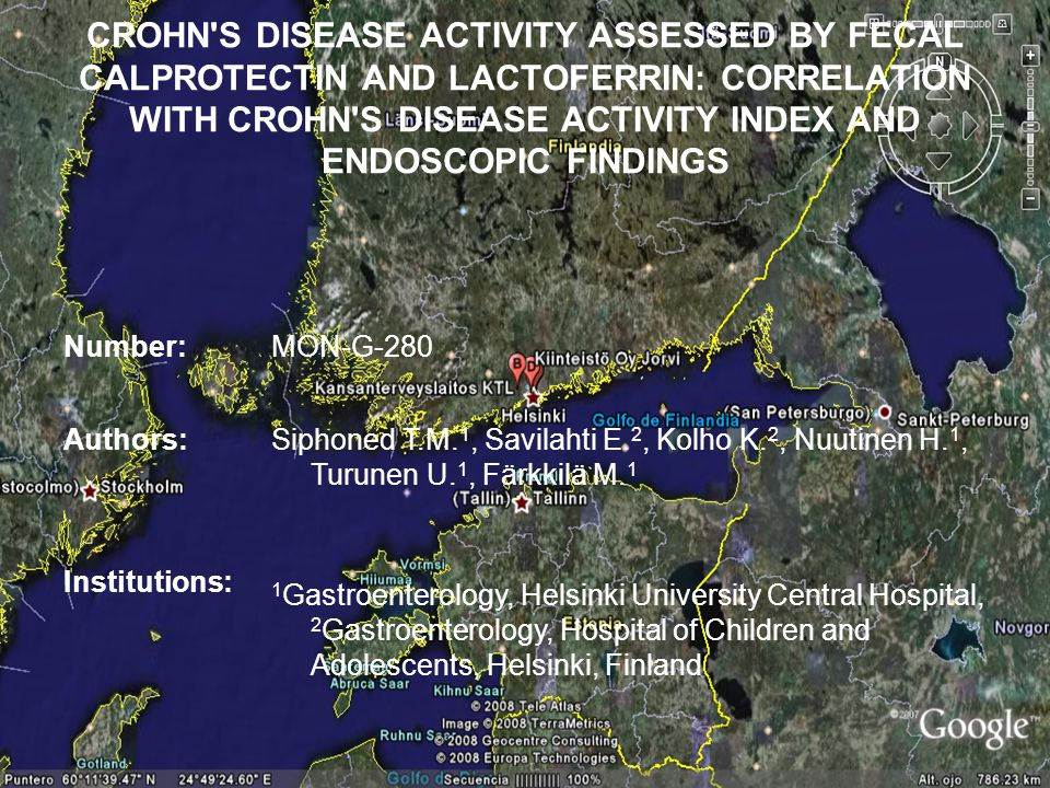 CROHN S DISEASE ACTIVITY ASSESSED BY FECAL CALPROTECTIN AND LACTOFERRIN: CORRELATION WITH CROHN S DISEASE ACTIVITY INDEX AND ENDOSCOPIC FINDINGS Number:MON-G-280 Authors: Siphoned T.M.