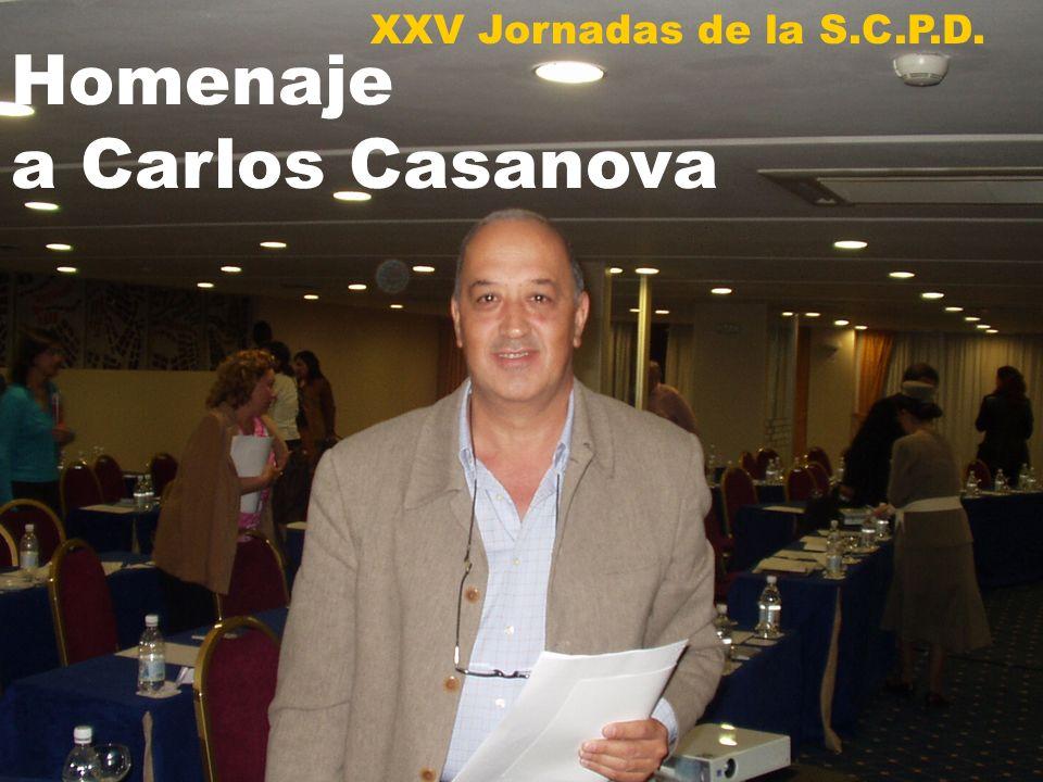 Homenaje a Carlos Casanova XXV Jornadas de la S.C.P.D.