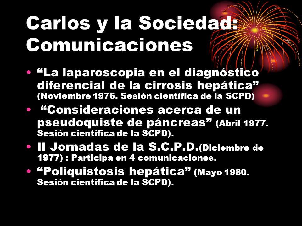 Carlos y la Sociedad: Comunicaciones La laparoscopia en el diagnóstico diferencial de la cirrosis hepática (Noviembre 1976. Sesión científica de la SC