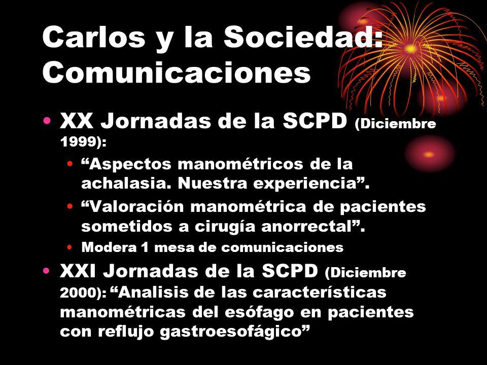 Carlos y la Sociedad: Comunicaciones XX Jornadas de la SCPD (Diciembre 1999): Aspectos manométricos de la achalasia. Nuestra experiencia. Valoración m
