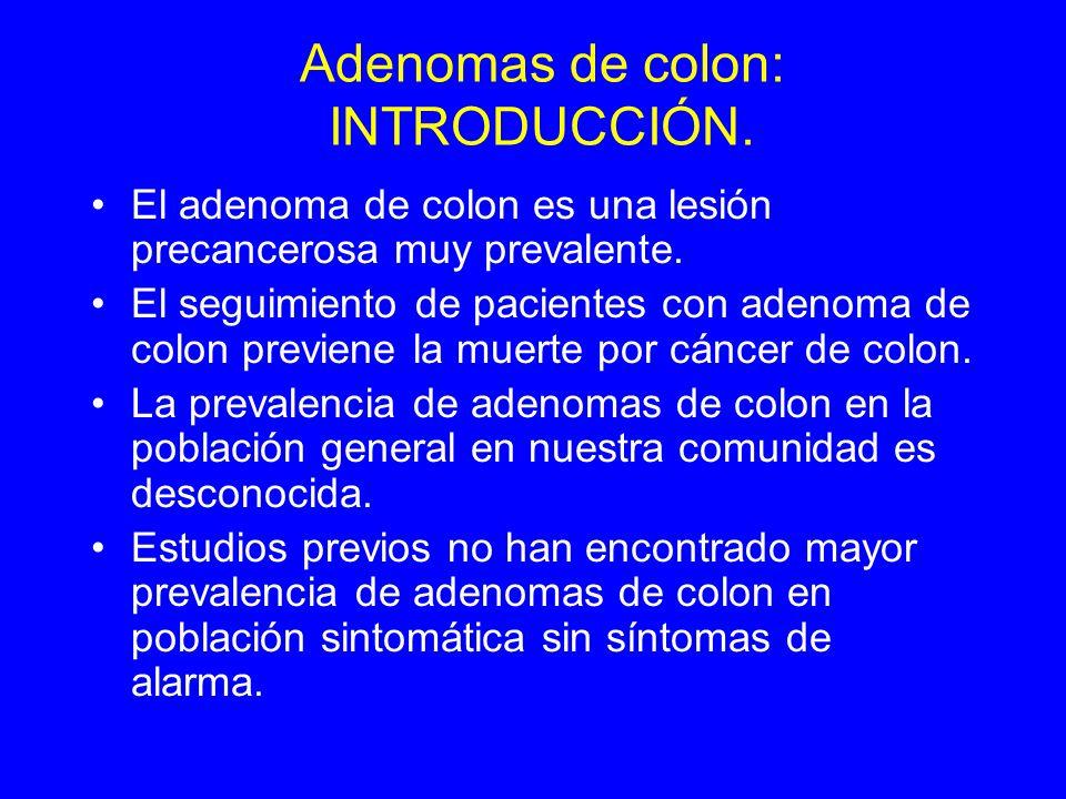 Objetivos.Estimar la prevalencia de adenomas de colon en población asintomática.