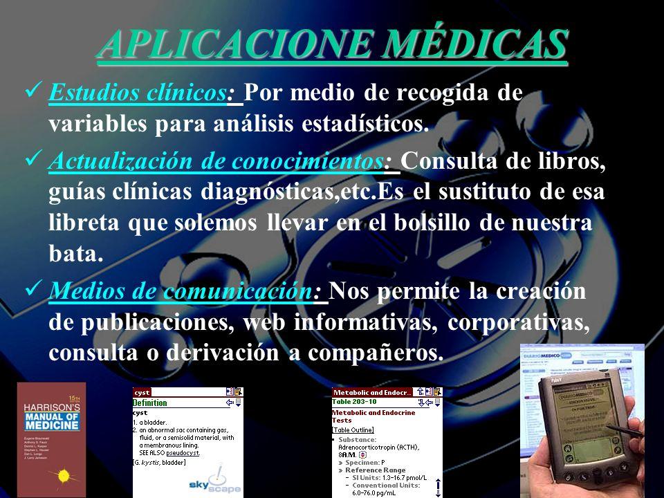 APLICACIONE MÉDICAS Estudios clínicos: Por medio de recogida de variables para análisis estadísticos. Actualización de conocimientos: Consulta de libr