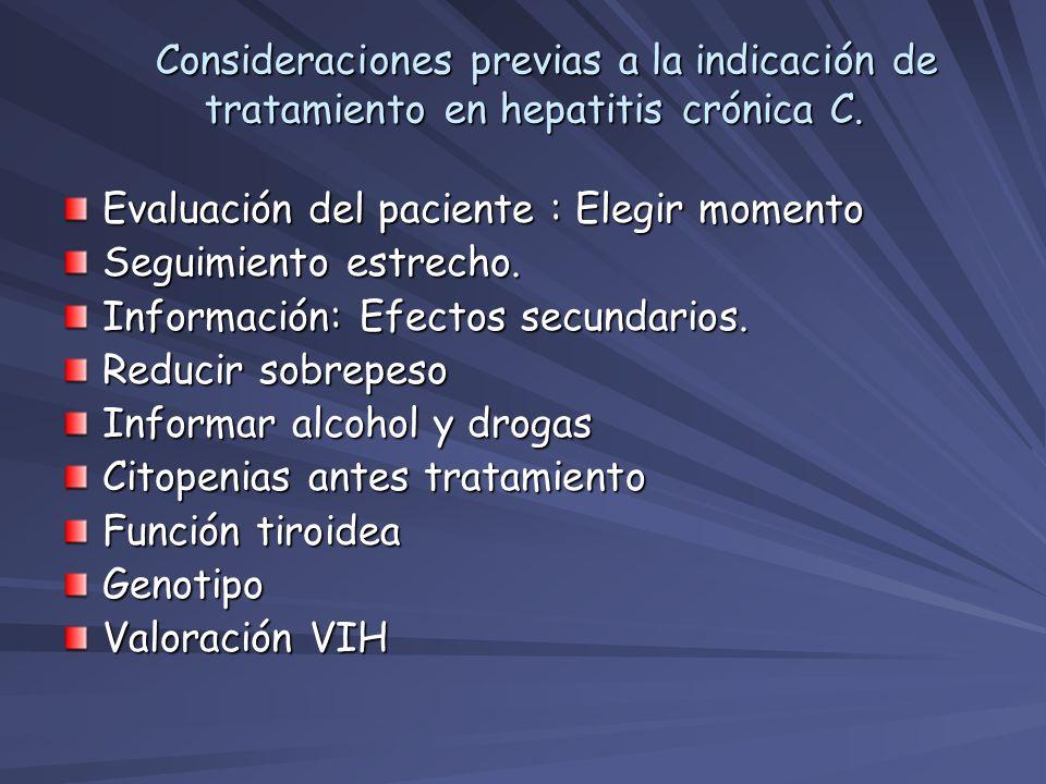 Consideraciones previas a la indicación de tratamiento en hepatitis crónica C. Consideraciones previas a la indicación de tratamiento en hepatitis cró