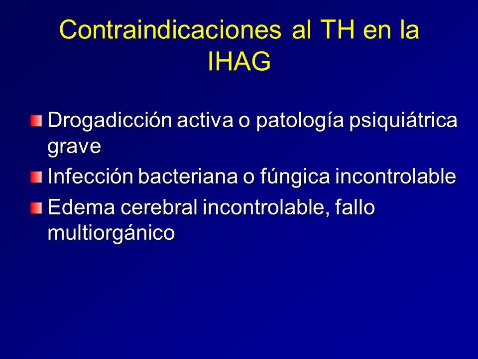 Contraindicaciones al TH en la IHAG Drogadicción activa o patología psiquiátrica grave Infección bacteriana o fúngica incontrolable Edema cerebral inc