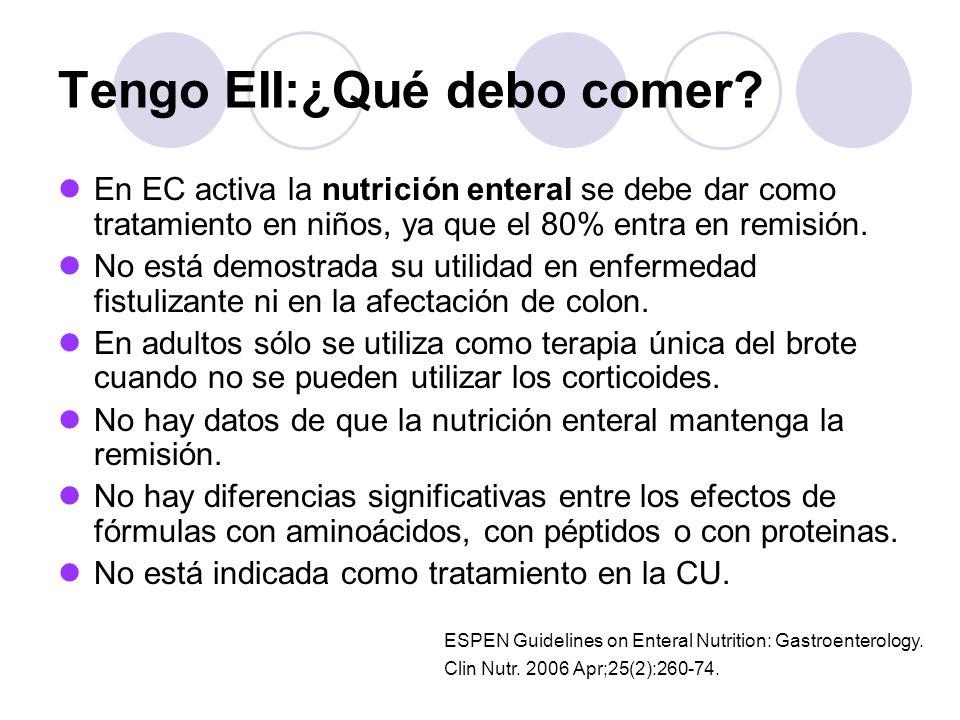 Tengo EII:¿Qué debo comer? En EC activa la nutrición enteral se debe dar como tratamiento en niños, ya que el 80% entra en remisión. No está demostrad