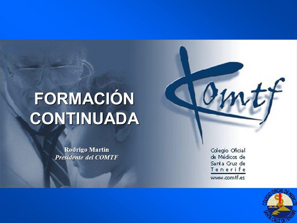 FORMACIÓN CONTINUADA Rodrigo Martín Presidente del COMTF
