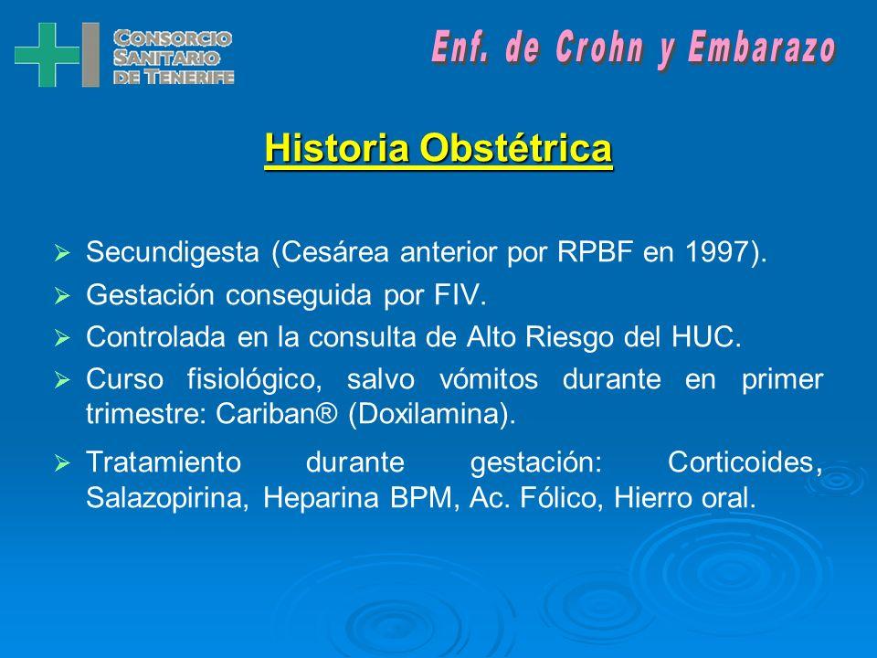 Historia Obstétrica Secundigesta (Cesárea anterior por RPBF en 1997).