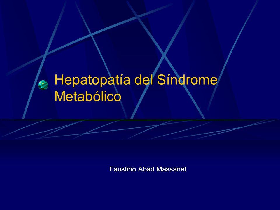 Hígado Graso no Alcohólico Es la forma de afectación hepática en el Síndrome Metabólico Es la hepatopatía crónica más prevalente en los paises desarrollados Se clasifica en dos categorías: Hígado graso simple: entidad de carácter benigno Esteatohepatitis (EHNA); hepatopatía con riesgo de evolución progresiva a cirrosis (1/3 de casos)