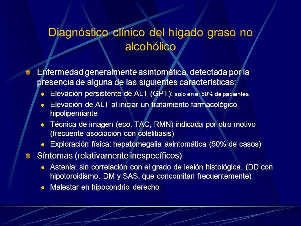 Diagnóstico clínico del hígado graso no alcohólico Enfermedad generalmente asintomática, detectada por la presencia de alguna de las siguientes caract