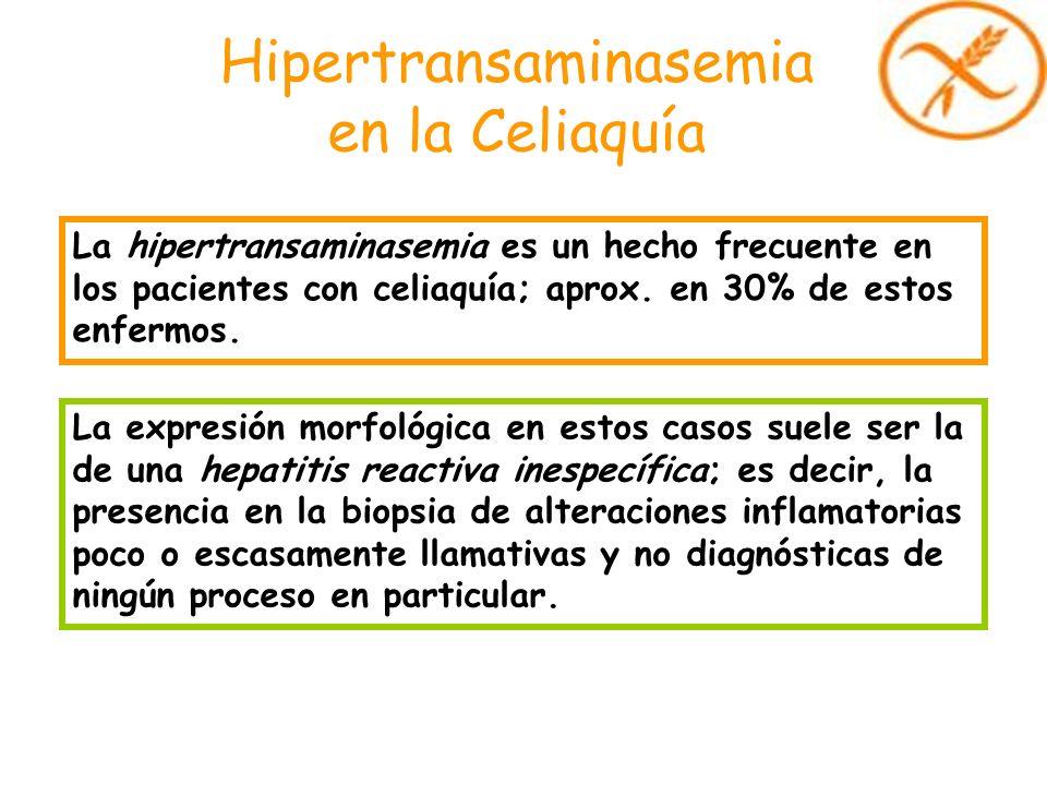 Hipertransaminasemia en la Celiaquía La hipertransaminasemia es un hecho frecuente en los pacientes con celiaquía; aprox. en 30% de estos enfermos. La