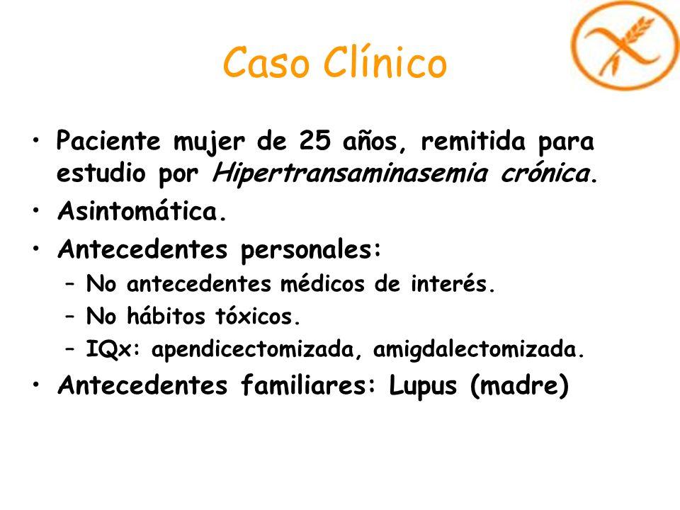 Caso Clínico Paciente mujer de 25 años, remitida para estudio por Hipertransaminasemia crónica. Asintomática. Antecedentes personales: –No antecedente