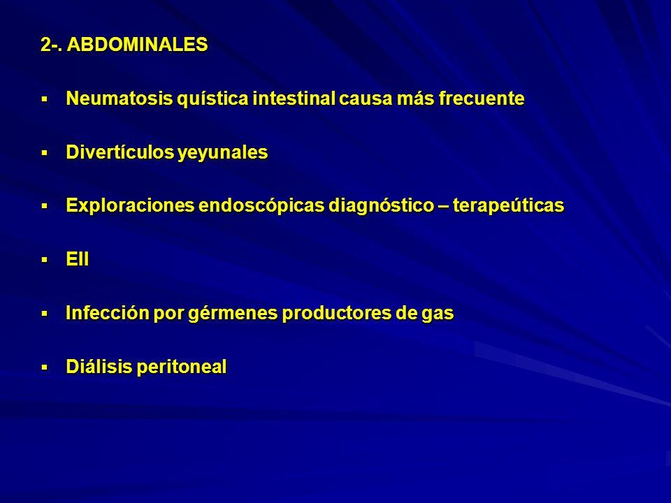 2-. ABDOMINALES Neumatosis quística intestinal causa más frecuente Neumatosis quística intestinal causa más frecuente Divertículos yeyunales Divertícu