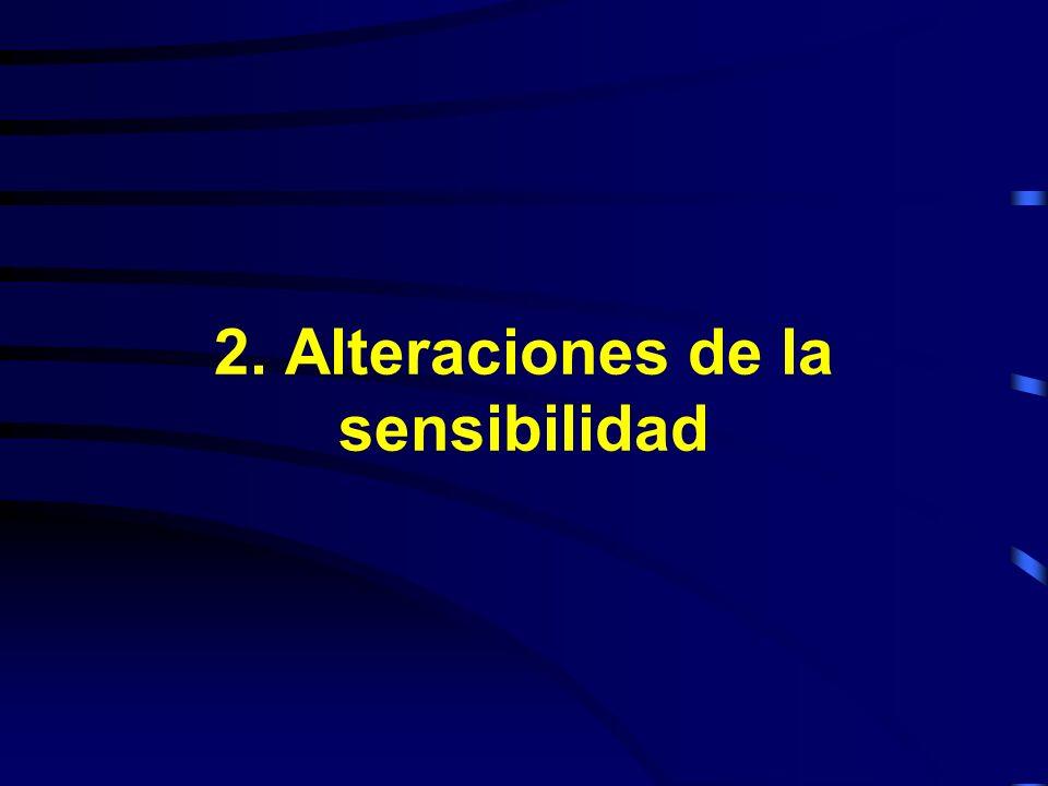 2. Alteraciones de la sensibilidad