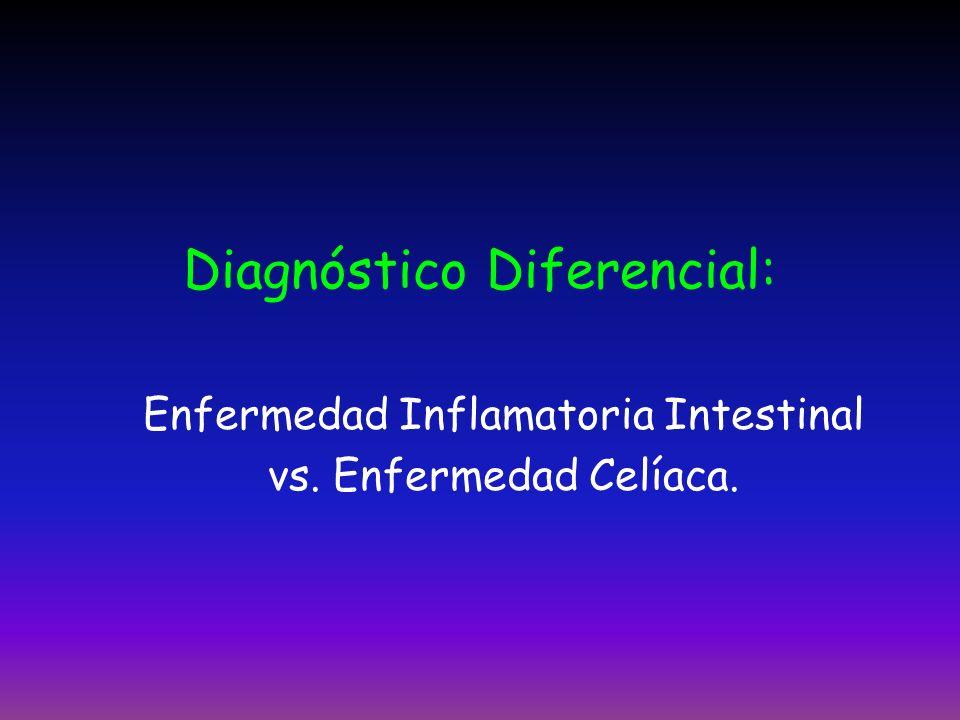 Diagnóstico Diferencial: Enfermedad Inflamatoria Intestinal vs. Enfermedad Celíaca.