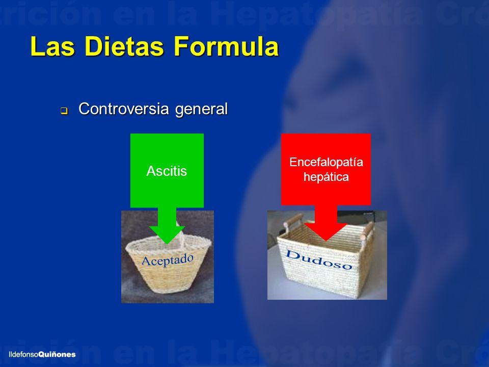 Las Dietas Formula Controversia general Controversia general Ascitis Encefalopatía hepática